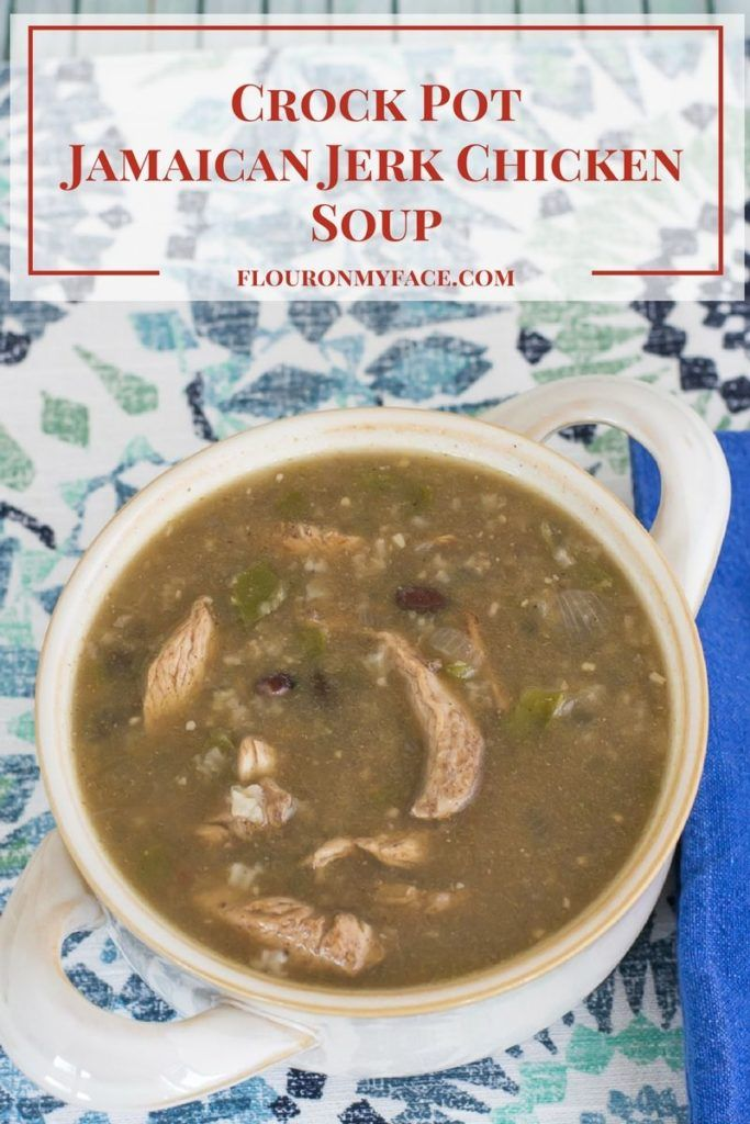 crock pot jamaican jerk chicken soup  recipe  jamaican