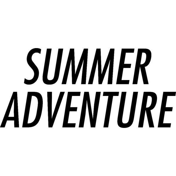 Summer Adventure liked on Polyvore featuring text, words