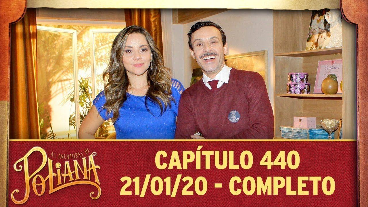 As Aventuras De Poliana Capitulo 440 21 01 20 Completo
