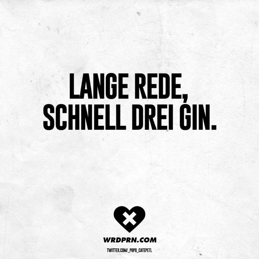 Visual Statements®️ Lange rede, schnell drei Gin. Sprüche / Zitate / Quotes / Wordporn / witzig / lustig / Sarkasmus / Freundschaft / Beziehung / Ironie #VisualStatements #Sprüche #Spruch #wordporn