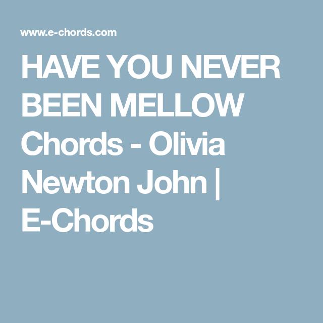 Have You Never Been Mellow Chords Olivia Newton John E Chords