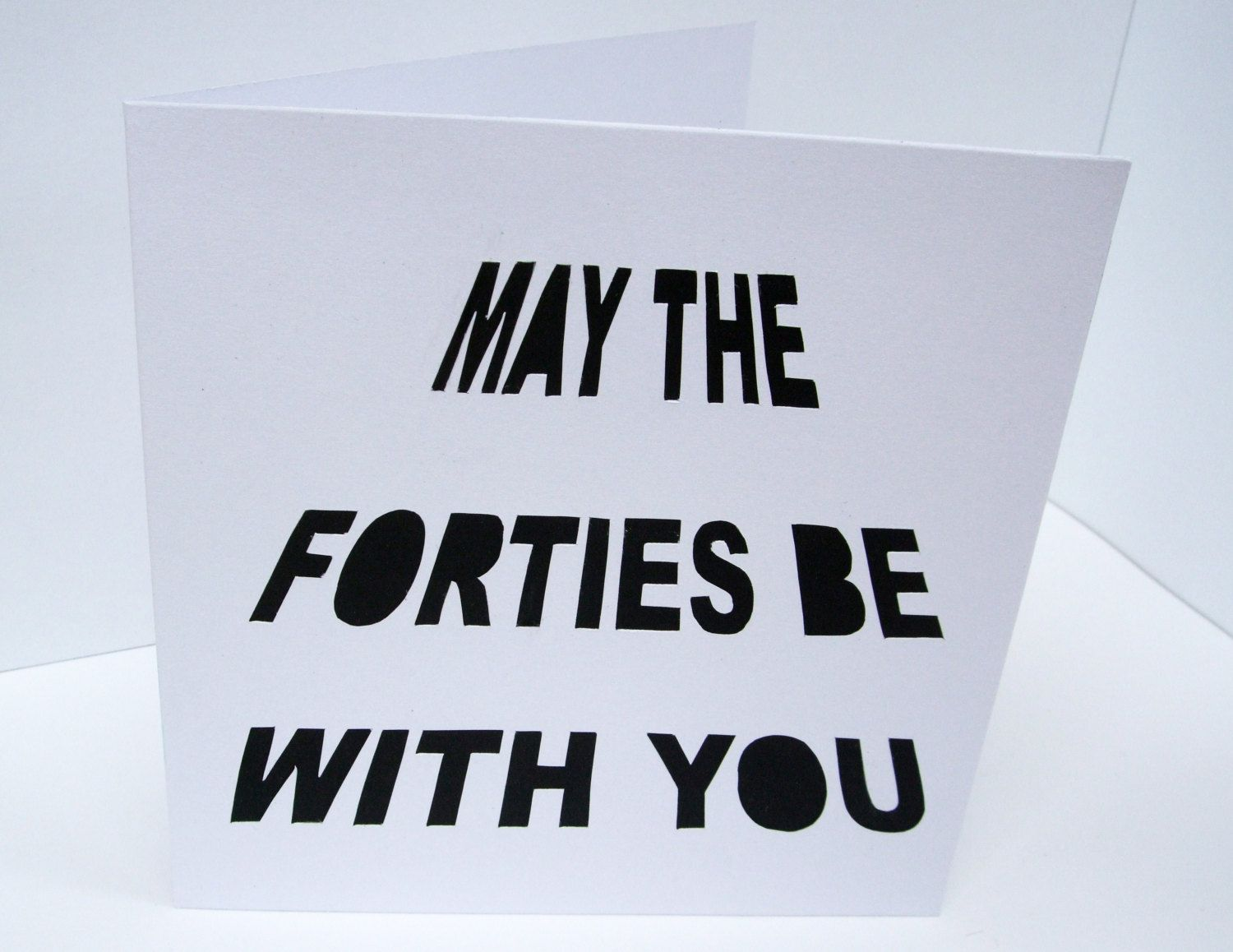 Card Making Ideas 40th Birthday Part - 47: Birthday Card - May The Forties Be With You - Fortieth Birthday Card For A  Man - Handmade Greeting Card - Husband - Boyfriend - Son