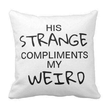 Strange & Weird Throw Pillow (For Her) - for him love gift idea diy ...
