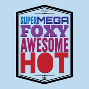 SuperMegaFoxyAwesomeHot T-Shirt: There are some days when you look better than gorgeous. We're talking maybe even supermegafoxyawesomehot. #AVPM #starkid #AATC