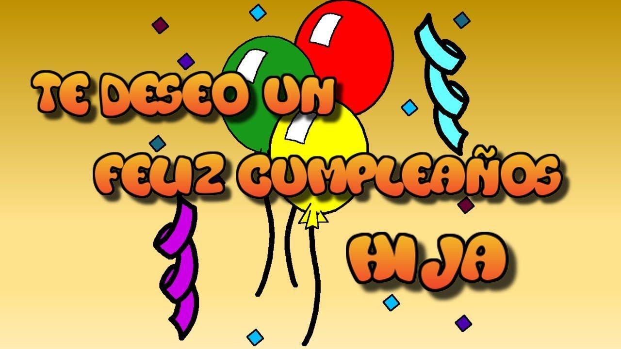 Mira las mejores tarjetas de cumpleaños para una hija   Happy birthday  cards, Happy birthday wishes, Feliz compleanos