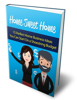 Home Sweet Home Comes with Master Resale - Discover 15 Home Business Plans With Small Budget