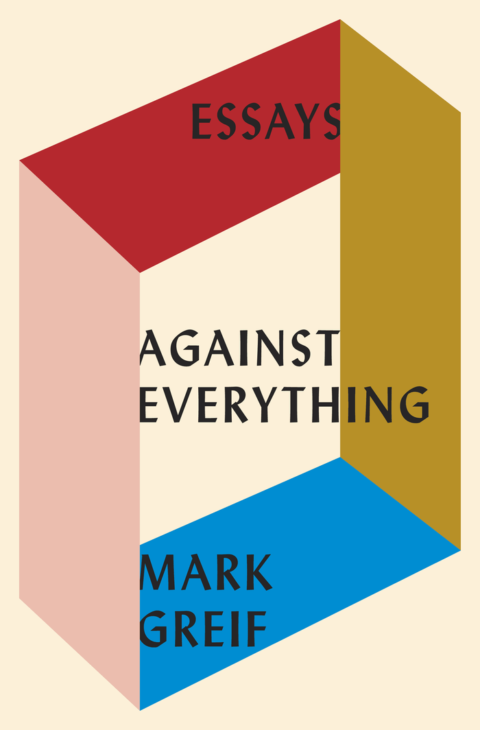 Against Everything by Mark Greif book jacket