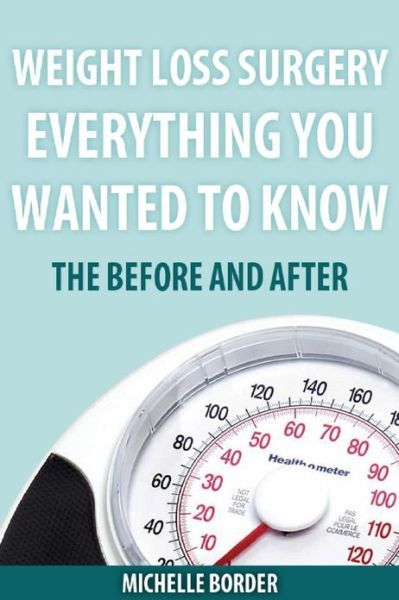 Weight Loss Surgery: Before and After Everything you wanted to Know