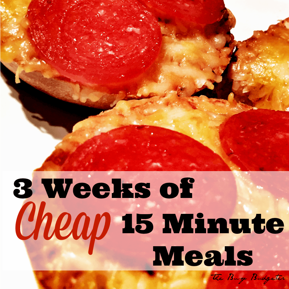 3 Weeks Of Cheap Dinners Ready In Under 15 Minutes
