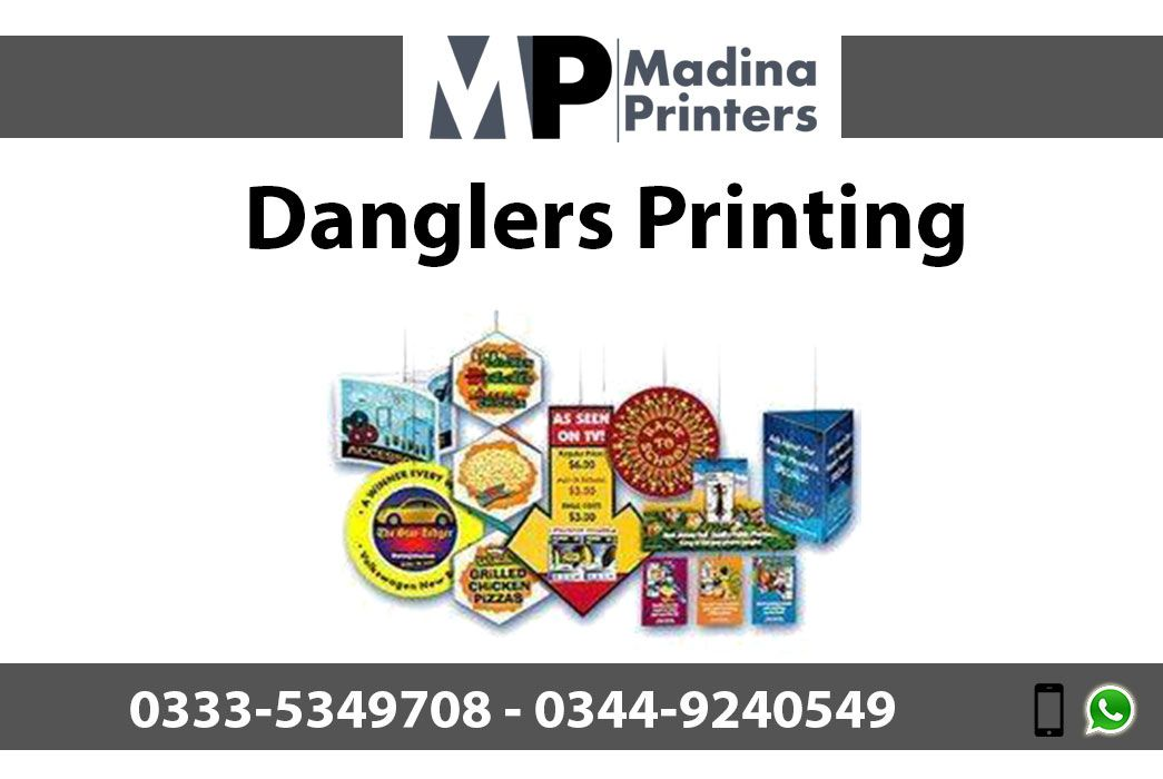 we offer services of Danglers printing in Islamabad