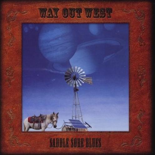 Way Out West - 'Saddle Sore Blues'  (2011)
