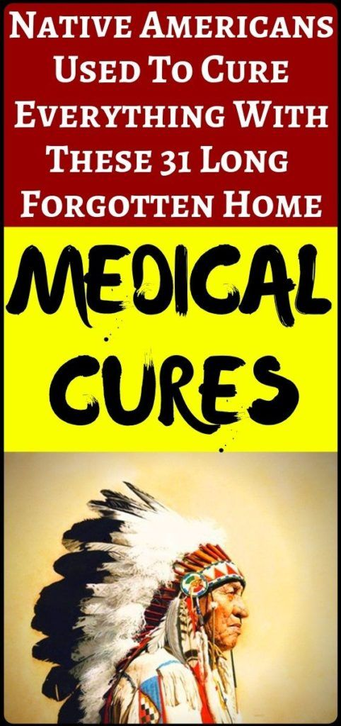 31 Long-Forgotten Native American Medical Cures 31 Long-Forgotten Native American Medical Cures#exercise