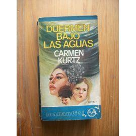 Duermen Bajo Las Aguas - Carmen Kurtz