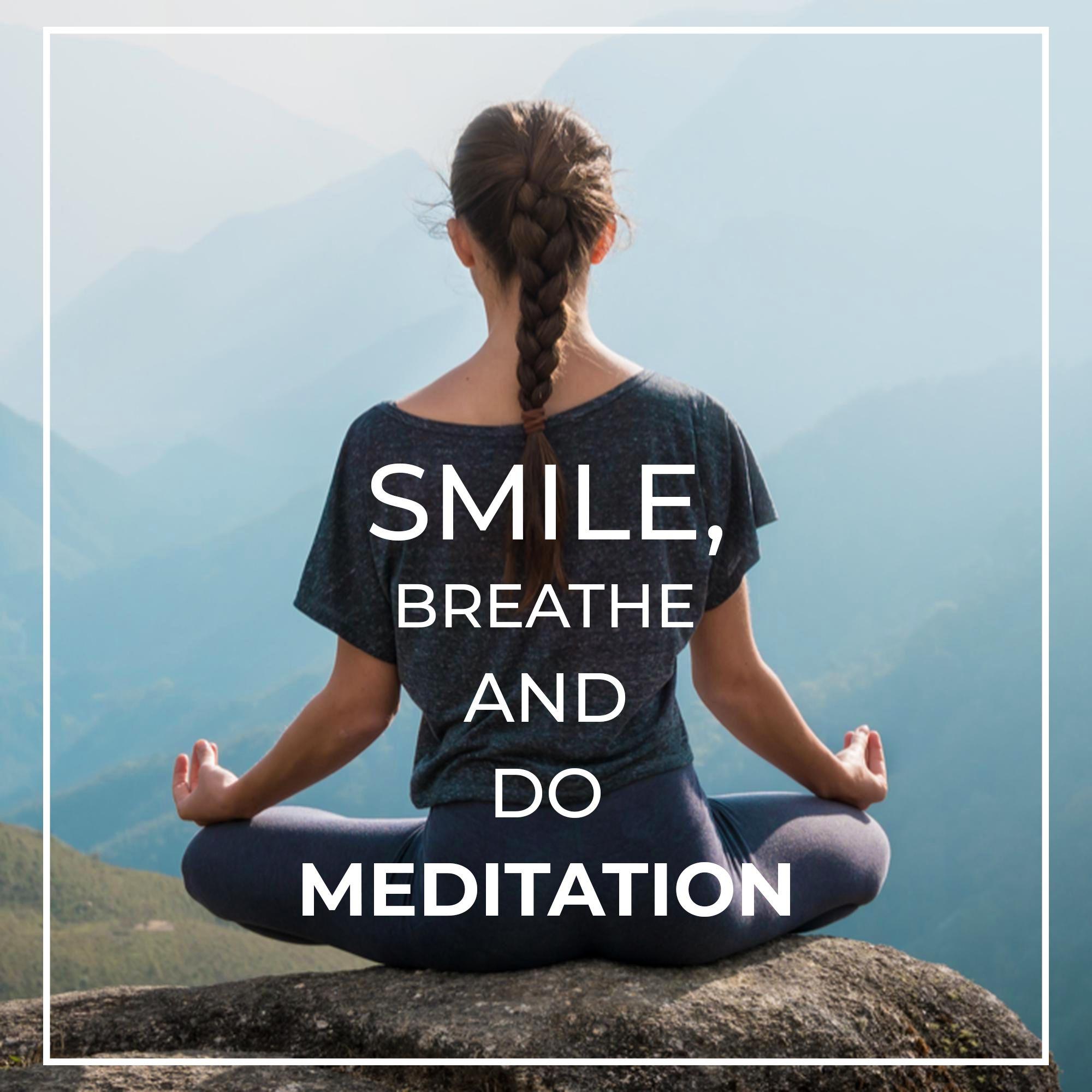 """Smile Breathe and do Meditation"" Visit https ..."