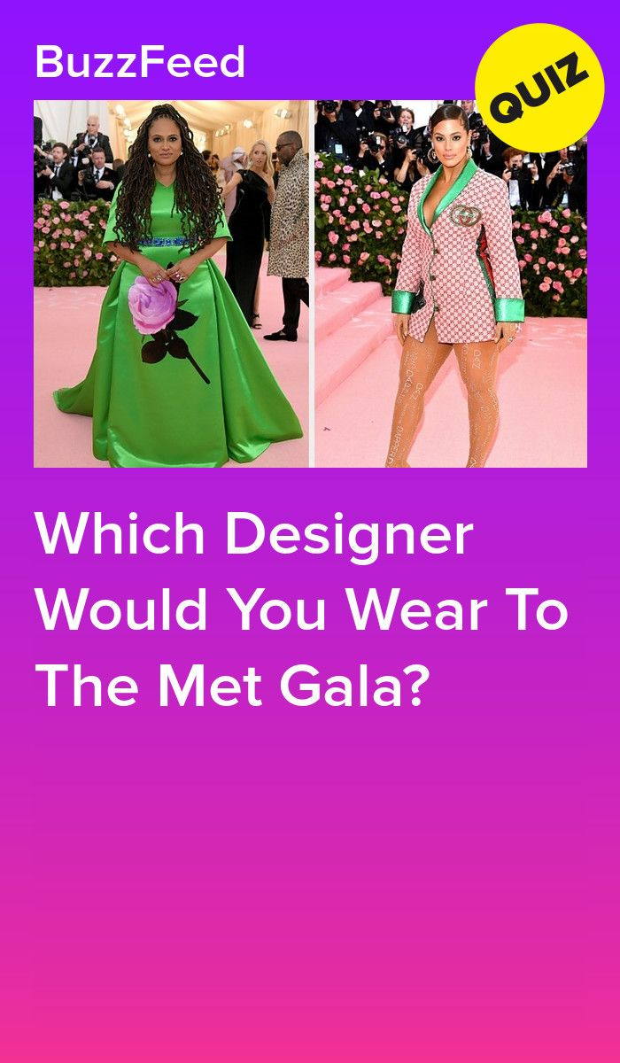 Which Designer Would You Wear To The Met Gala Celebrity Quizzes Quizes Buzzfeed Interesting Quizzes