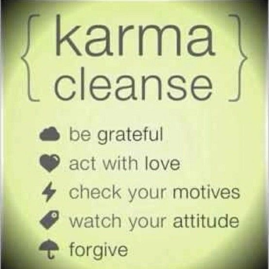 Karma Cleanse - It doesnt matter where your life is today