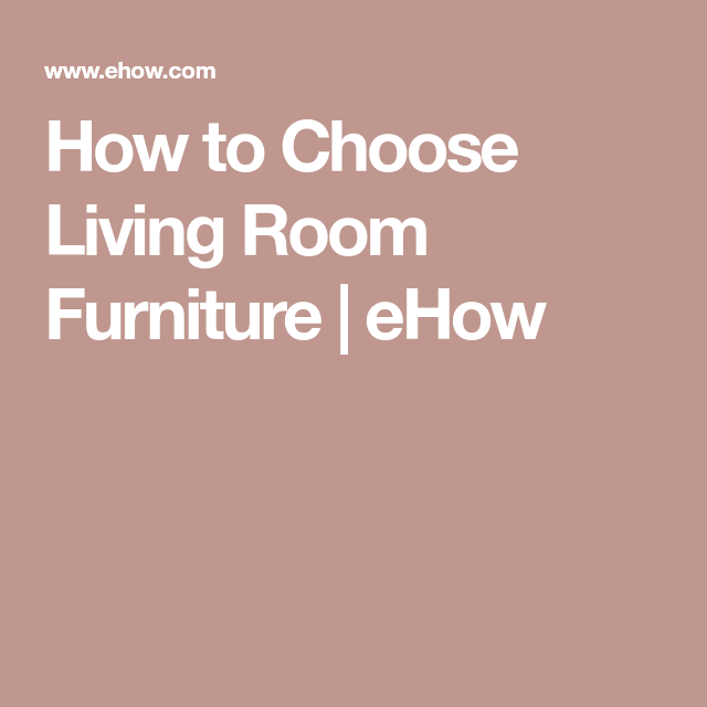 Awesome How To Choose Living Room Furniture Model - Living Room ...
