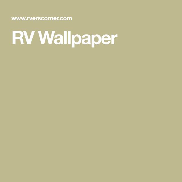 RV Wallpaper in 2020 Rv wallpaper, Wallpaper, Vinyl paper