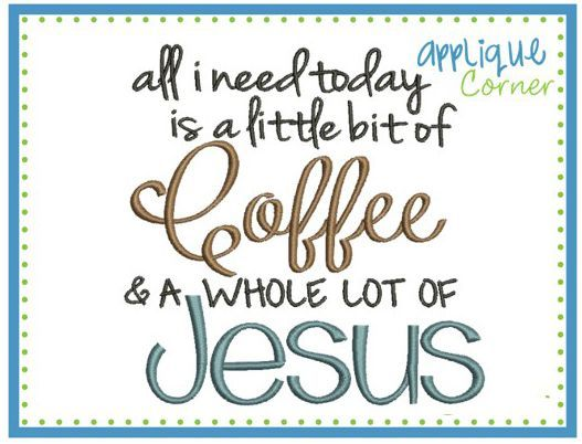 Items Similar To All I Need Today Is A Little Bit Of Coffee WHOLE LOT Jesus Custom Embroidered White Kitchen Or Bar Towel Decorative Home Decor On