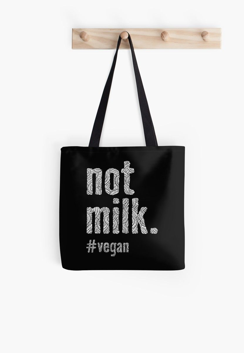 Not Milk Vegan Trendy Tote Bag Design To Spread The Message Fun Gift Idea Cute Slogan Tee Animals Is For Baby