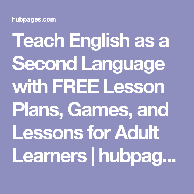 Teach English as a Second Language with FREE Lesson Plans, Games, and Lessons for Adult Learners | hubpages