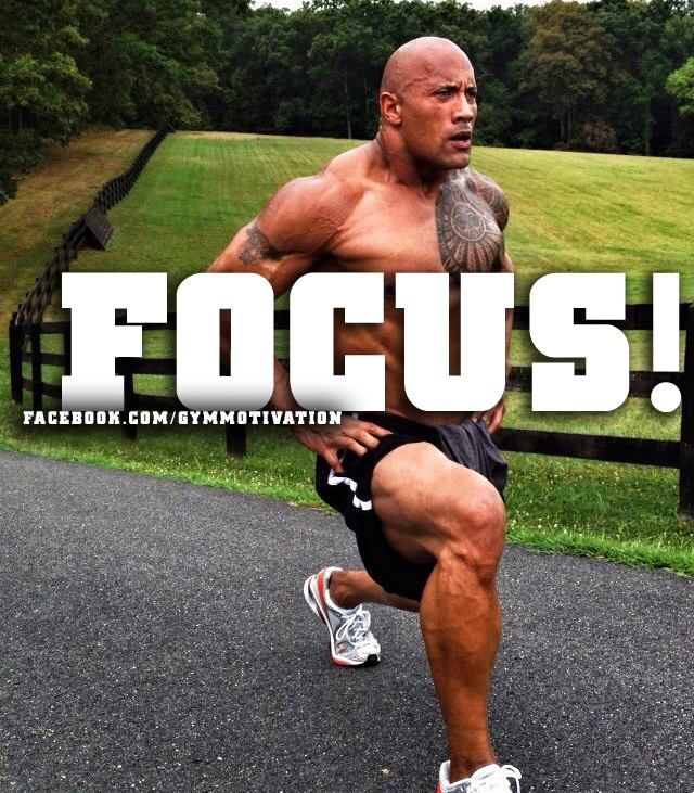 The Rock says Focus!