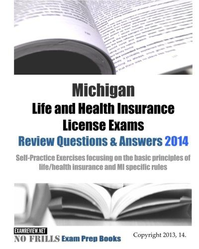 Michigan Life And Health Insurance License Exams Review Questions