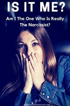 """'Am I The Narcissist?' THINK YOU ARE THE NARCISSIST? I can't tell you how many times people have asked this question. Is it me? Am I the one who is really the narcissist?I want to state that your ability to self-assess yourself and ask yourself honestly """"Am I a narcissist?"""" means that you are almost certainly not."""