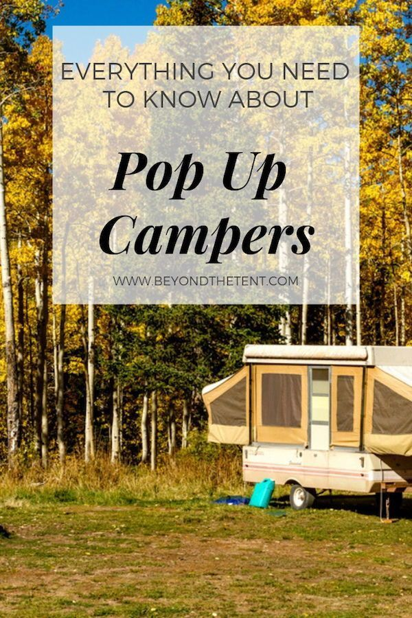 Everything You Need To Know About Pop Up Campers - Thinking about buying or renting a pop up campe