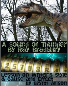 A Sound Of Thunder By Ray Bradbury Focus On Writer S Style Cause