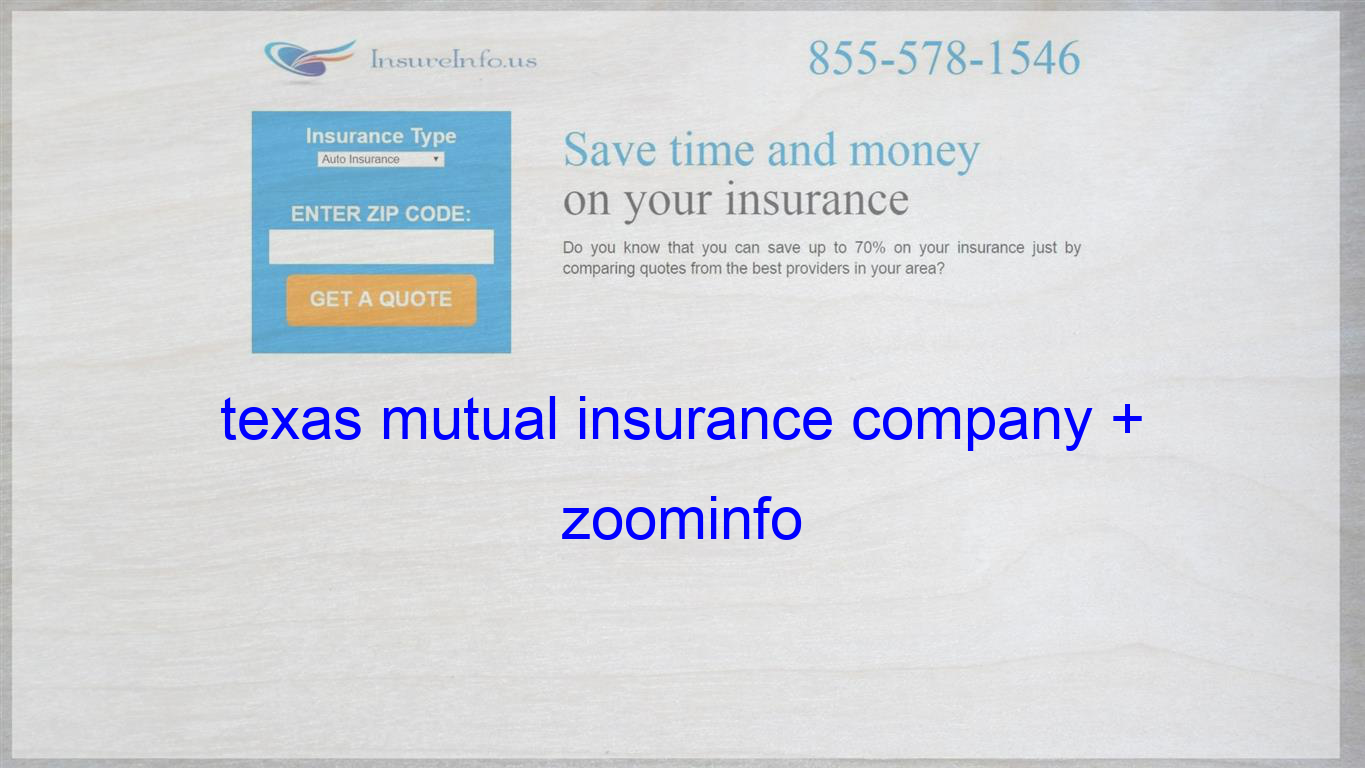 Texas Mutual Insurance Company Zoominfo With Images