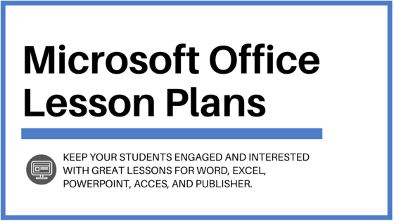 microsoft office lesson plans your students will love teaching
