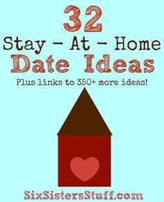 Stay At Home Date Ideas Six Sisters Stuff Random Pinterest