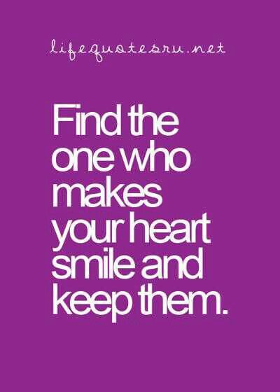 Find Someone Who Makes Your Heart Smile Quotes Life Quotes