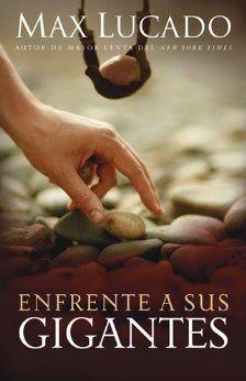 Enfrente A Sus Gigantes Spanish Edition Max Lucado 9781602553163 Amazon Com Books Descargar Libros Cristianos Libros Cristianos Pdf Libro De Los Salmos