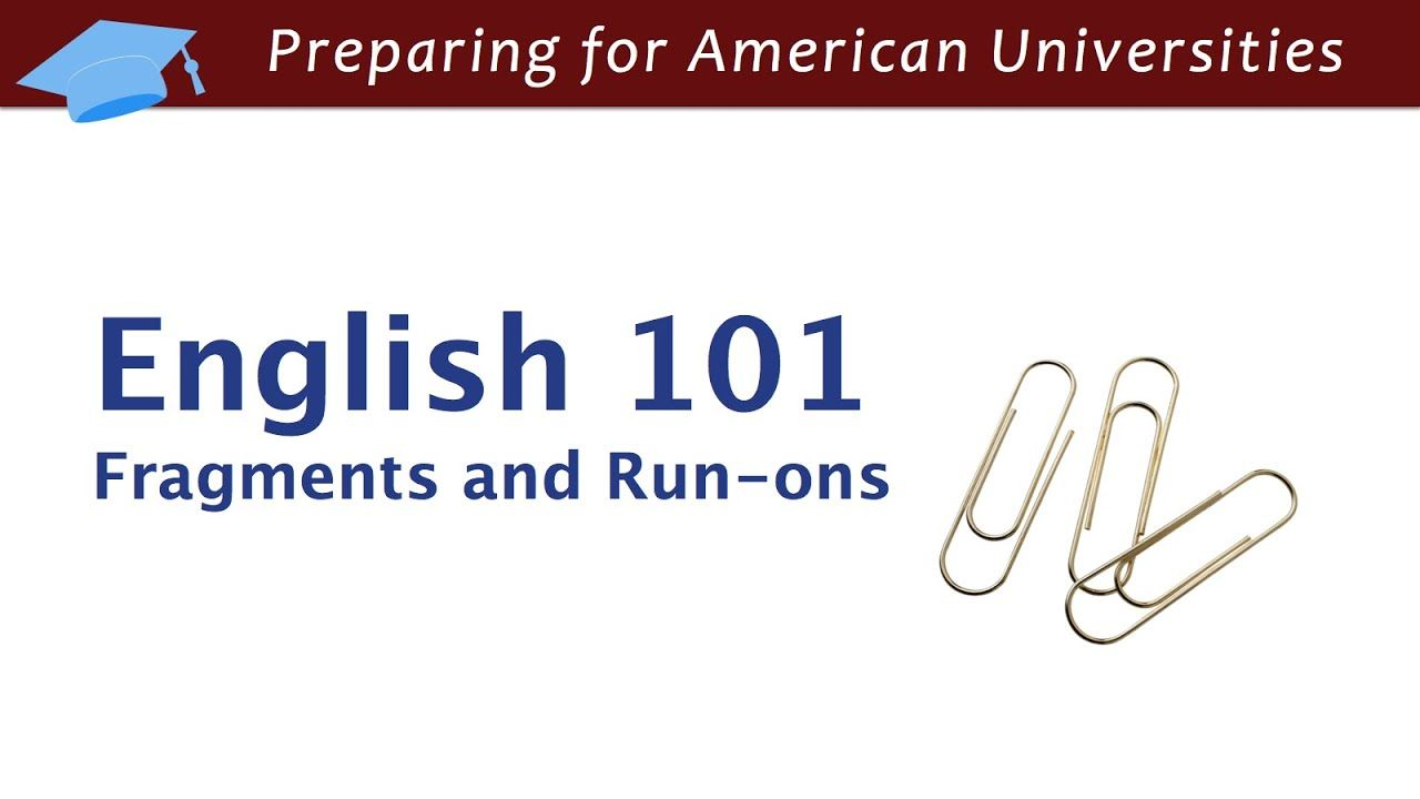 English 101 Sentence Fragments And Run On Sentences In 2020 Sentence Fragments Run On Sentences Sentence Correction