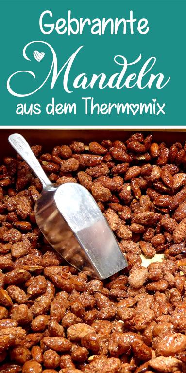 Gebrannte Mandeln aus dem Thermomix - dieses Rezept gelingt garantiert.