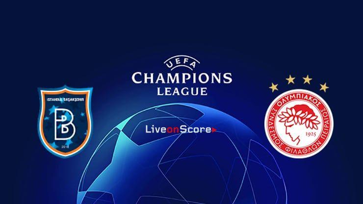 Basaksehir Vs Olympiakos Piraeus Preview And Prediction Live