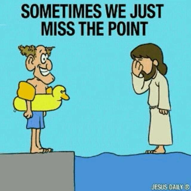Sometimes We Just Miss The Point Funny Christian Memes Funny Christian Quotes Christian Jokes