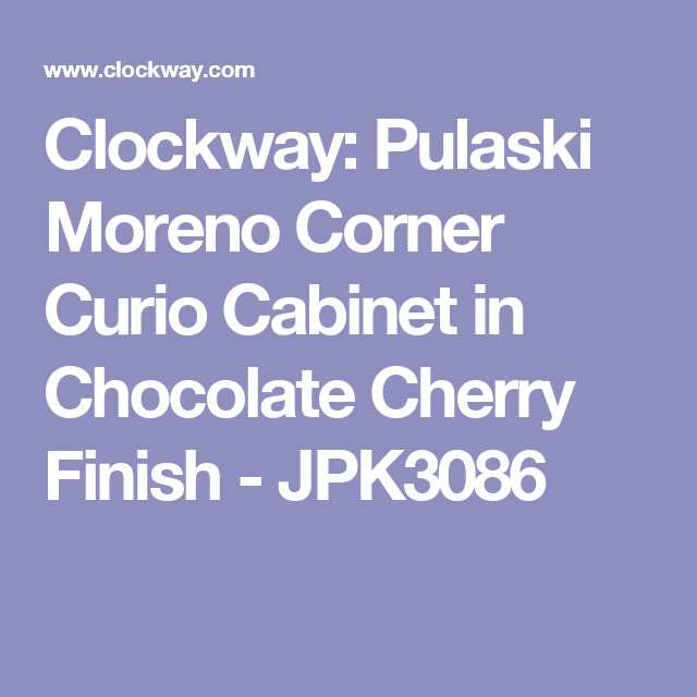 Clockway: Pulaski Moreno Corner Curio Cabinet in Chocolate Cherry Finish - JPK3086
