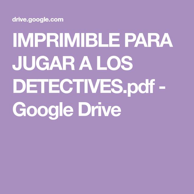 Imprimible Para Jugar A Los Detectives Pdf Google Drive Crucigrama Para Niños Juegos De Busqueda Adivinanzas Para Niños