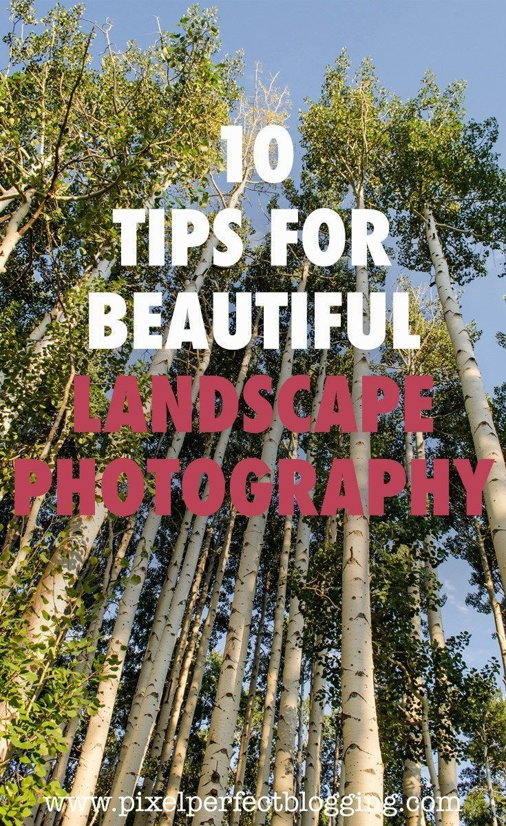 10 Tips for Beautiful Landscape Photography #landscapephoto