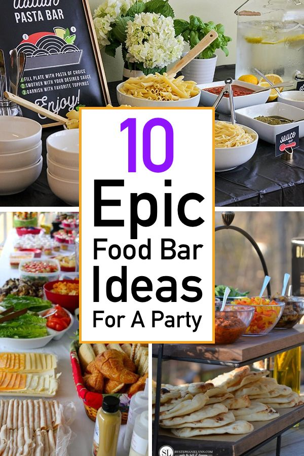 Photo of 10 Crowd Pleasing Food Bar Ideas For A Party