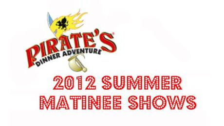 """Pirate's Dinner Adventure"" Summer Matinee Shows @ Pirate's Dinner Adventure (Buena Park, CA)"