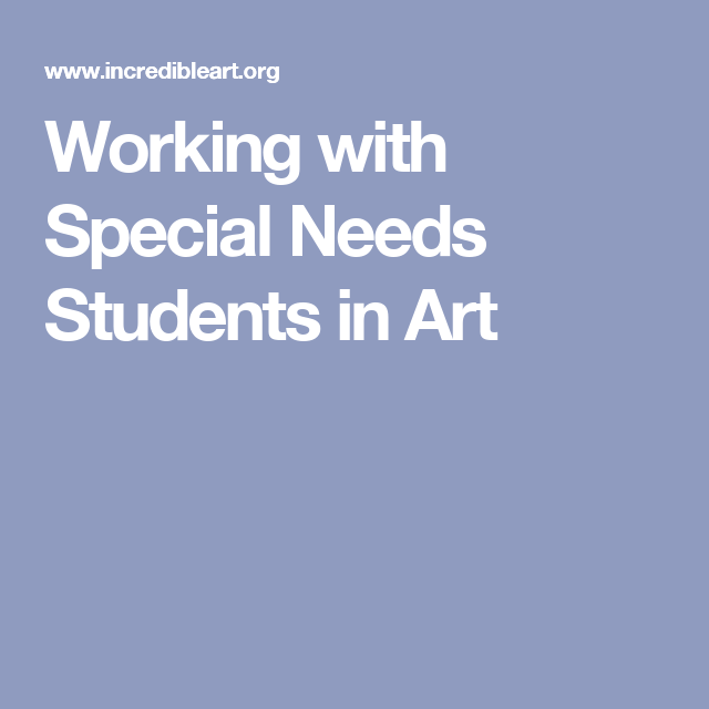 Working With Special Needs Students In Art