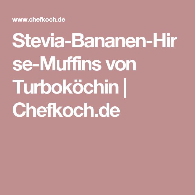 Stevia-Bananen-Hirse-Muffins von Turboköchin   Chefkoch.de