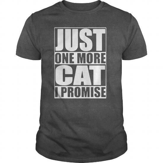 Just one more cat. I promise T-Shirts T-Shirts, Hoodies ==►► Click Order This Shirt NOW!