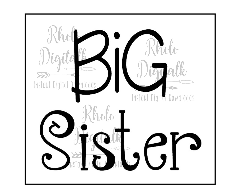 Big Sister svgInstant Digital download Digital, How to