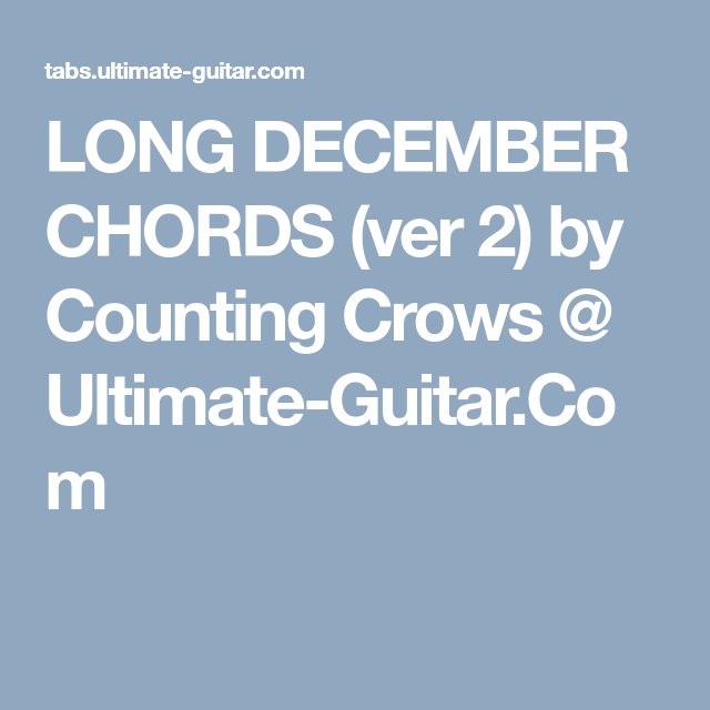 Long December Chords Ver 2 By Counting Crows Ultimate Guitar