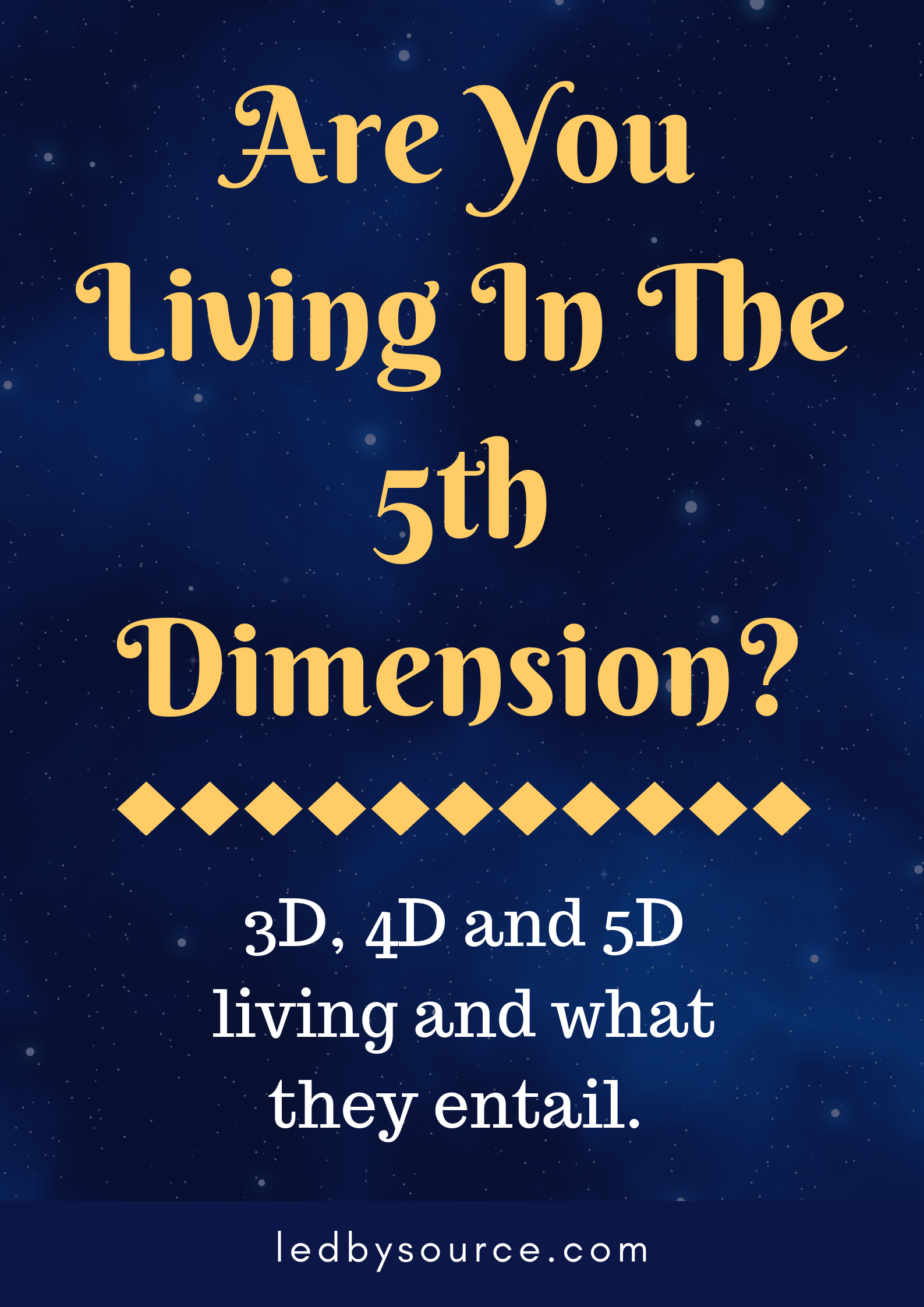 5D Living - Are You Living In The 5th Dimension?